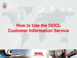 How to Use the OOCL Customer Information Service