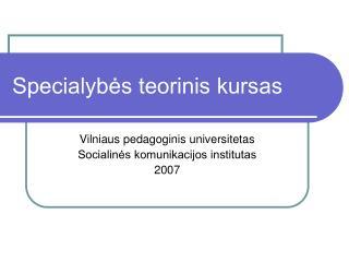 Specialybės teorinis kursas