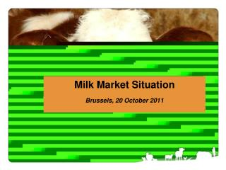 Milk Market Situation Brussels, 20 October 2011