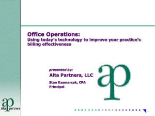 Office Operations: Using today s technology to improve your practice s billing effectiveness
