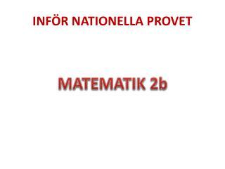 INFÖR NATIONELLA PROVET