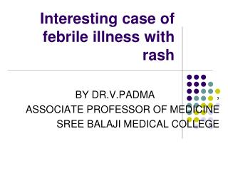 Interesting case of febrile illness with rash