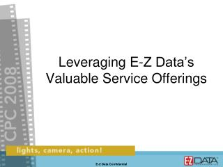 Leveraging E-Z Data's Valuable Service Offerings