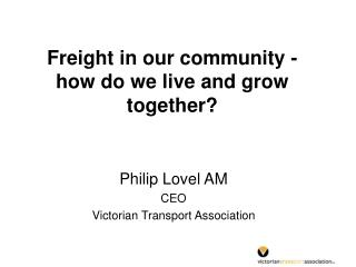 Freight in our community - how do we liveand grow together?