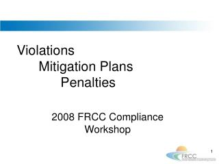 Violations 	Mitigation Plans 		Penalties