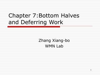 Chapter 7:Bottom Halves and Deferring Work