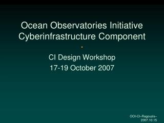 Ocean Observatories Initiative Cyberinfrastructure Component