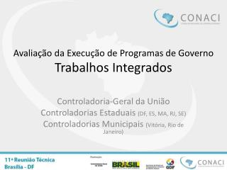 Avaliação da Execução de Programas de Governo Trabalhos Integrados