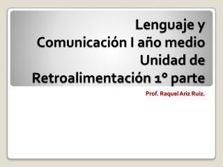 Lenguaje y Comunicación I año medio Unidad de Retroalimentación 1 ° parte
