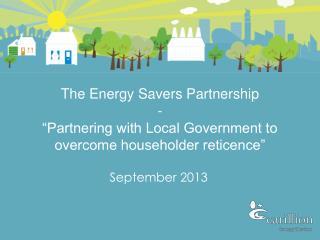 The Energy Savers Partnership  -