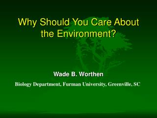 Why Should You Care About the Environment
