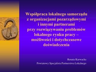 Renata Karwacka Powiatowy Specjalista Partnerstwa Lokalnego