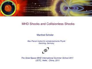MHD Shocks  and Collisionless  Shocks
