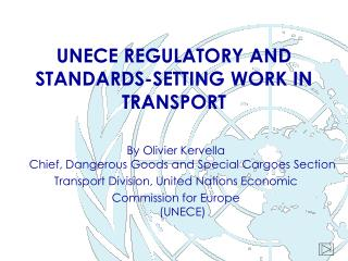 UNECE REGULATORY AND STANDARDS-SETTING WORK IN  TRANSPORT