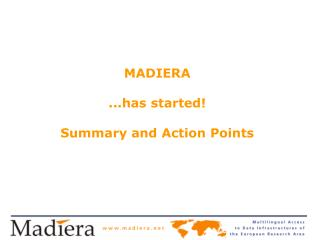 MADIERA  ...has started! Summary and Action Points