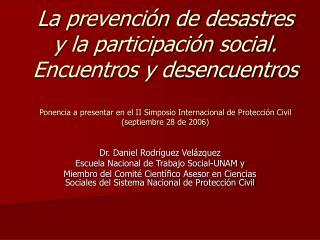 Dr. Daniel Rodríguez Velázquez Escuela Nacional de Trabajo Social-UNAM y