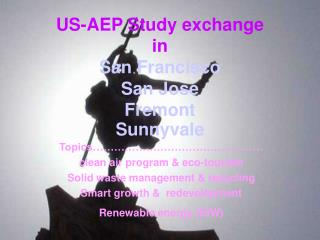US-AEP Study exchange in San Francisco San Jose Fremont Sunnyvale