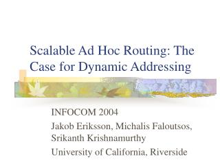 Scalable Ad Hoc Routing: The Case for Dynamic Addressing