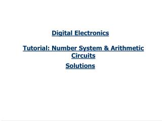 Digital Electronics Tutorial: Number System & Arithmetic Circuits Solutions