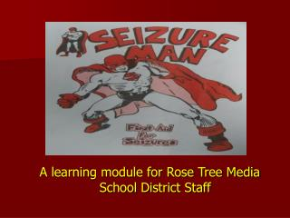 A learning module for Rose Tree Media School District Staff
