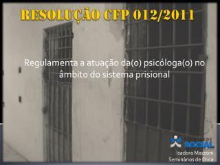 RESOLUÇÃO CFP 012/2011
