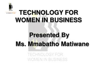 TECHNOLOGY FOR WOMEN IN BUSINESS
