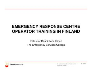 EMERGENCY RESPONSE CENTRE OPERATOR TRAINING IN FINLAND