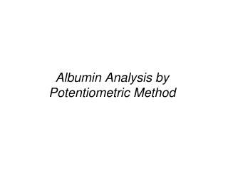 Albumin Analysis by Potentiometric Method