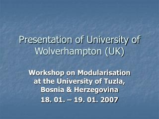 Presentation of University of Wolverhampton (UK)