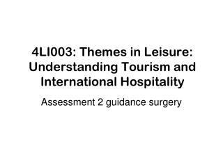 4LI003: Themes in Leisure: Understanding Tourism and International Hospitality