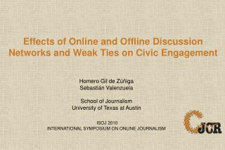 Effects of Online and Offline Discussion  Networks and Weak Ties on Civic Engagement