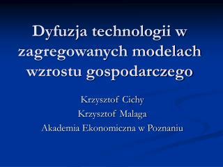 Dyfuzja technologii w zagregowanych modelach wzrostu gospodarczego