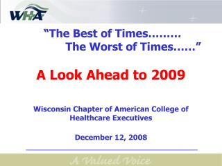 """The Best of Times………                  		The Worst of Times……"" A Look Ahead to 2009"