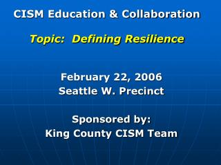 CISM Education  Collaboration  Topic:  Defining Resilience