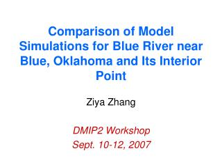 Comparison of Model Simulations for Blue River near Blue, Oklahoma and Its Interior Point