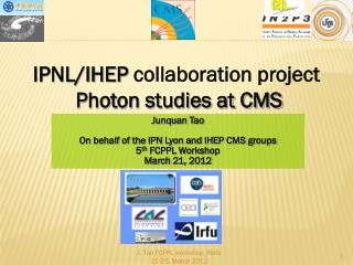 IPNL/IHEP  collaboration project Photon studies at CMS