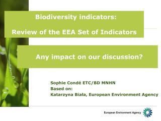 Biodiversity indicators:  Review of the EEA Set of Indicators