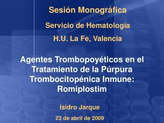 Agentes Trombopoy ticos en el Tratamiento de la P rpura Trombocitop nica Inmune:  Romiplostim