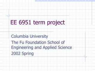 EE 6951 term project