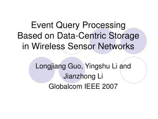 Event Query Processing  Based on Data-Centric Storage  in Wireless Sensor Networks