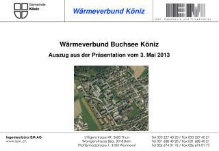 Wärmeverbund Buchsee Köniz Auszug aus der Präsentation vom 3. Mai 2013