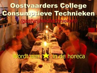 Oostvaarders College Consumptieve Technieken (gastvrijheidtechnieken)