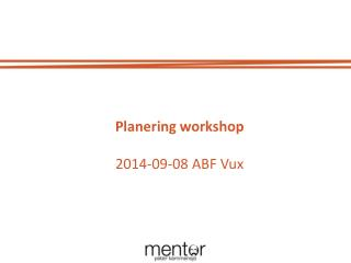 Planering  workshop 2014-09-08 ABF Vux