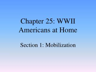 Chapter 25: WWII Americans at Home