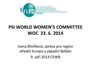 PSI WORLD WOMEN'S COMMITTEE WOC  23. 6. 2014