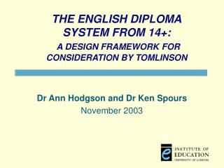 THE ENGLISH DIPLOMA SYSTEM FROM 14+: A DESIGN FRAMEWORK FOR  CONSIDERATION BY TOMLINSON