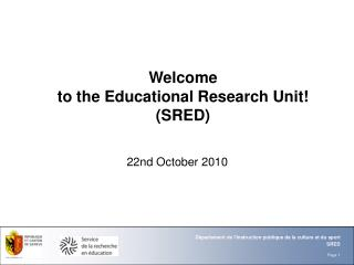 Welcome  to the Educational Research Unit!  (SRED)