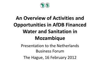 Presentation to the Netherlands Business Forum The Hague, 16 February 2012