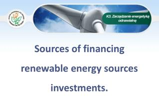 Sources of financing renewable energy sources investments.