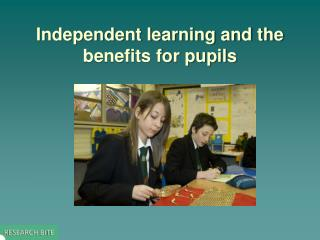 Independent learning and the benefits for pupils
